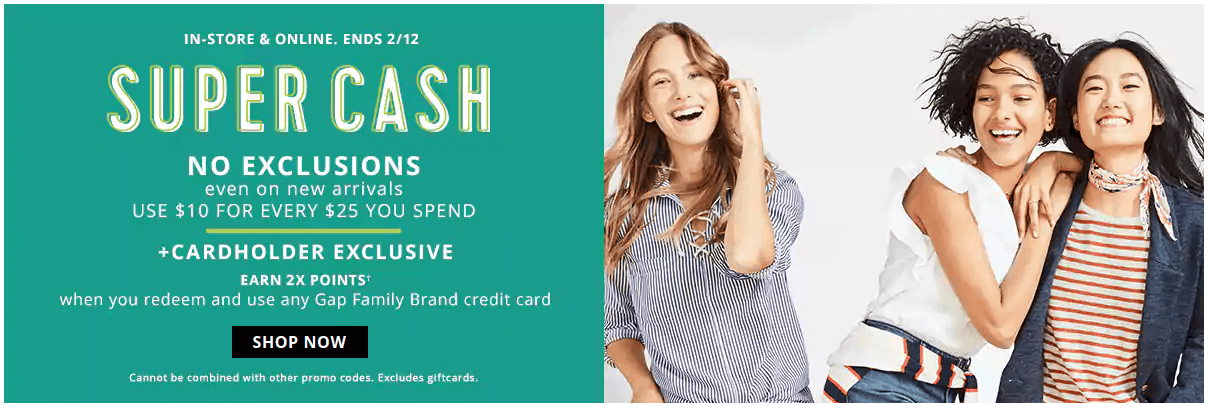 Super cash, no exclusions even on new arrivals use $10 for every $25 you spend. Three women smiling